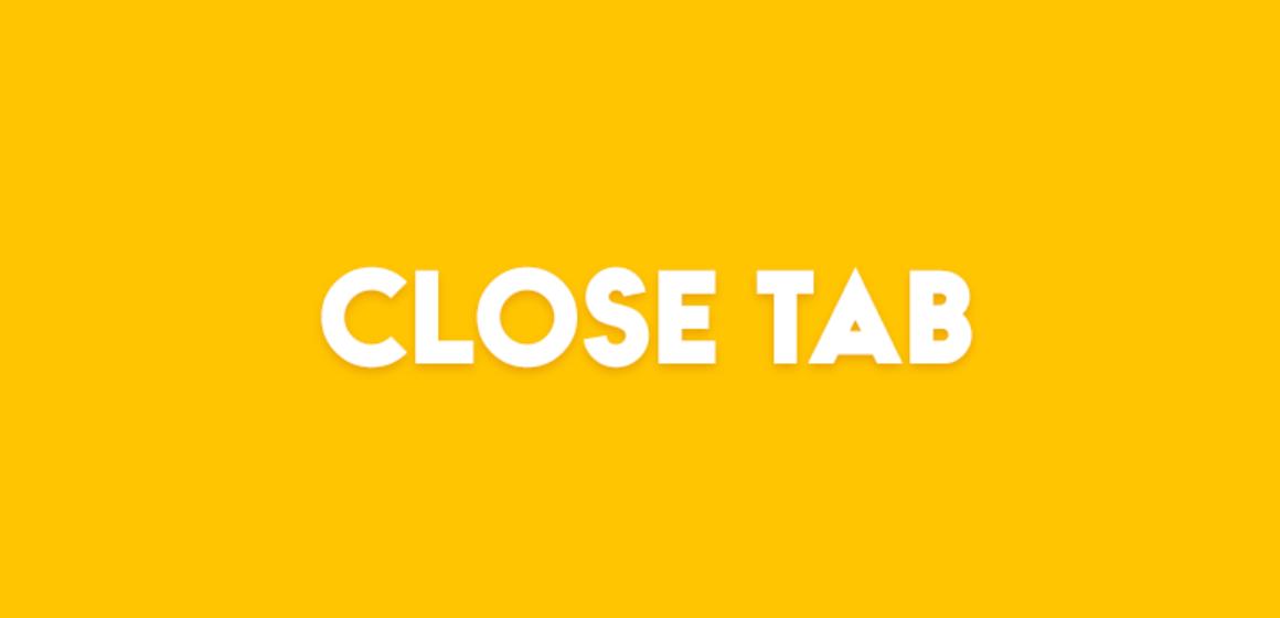 CLOSE TAB