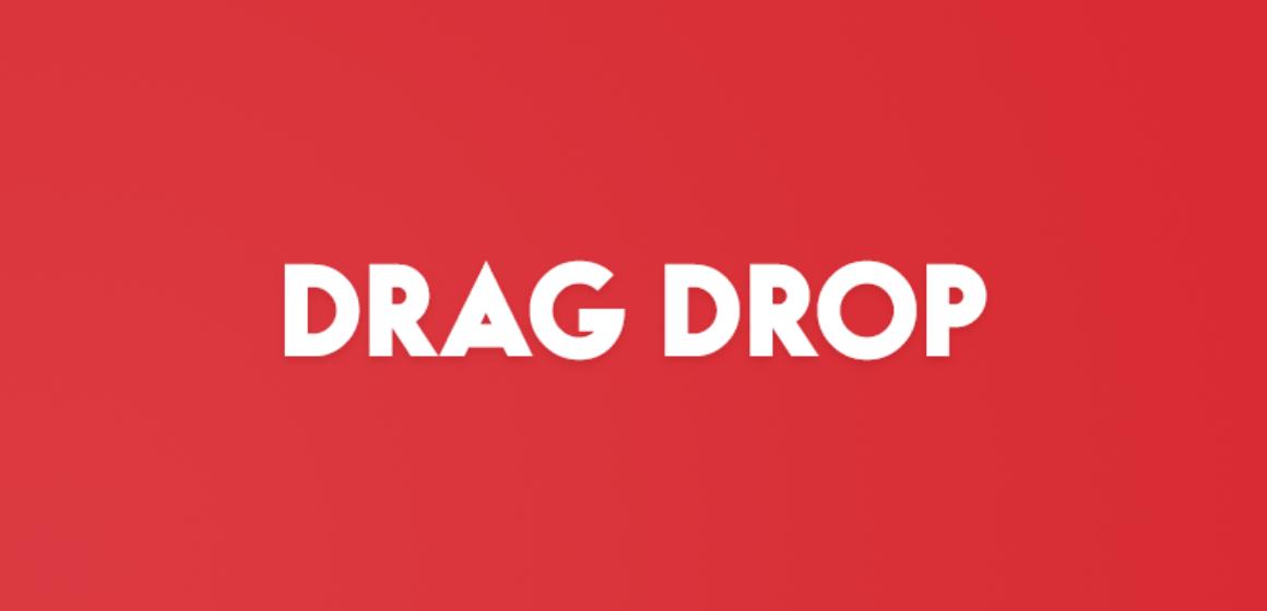 DRAG DROP