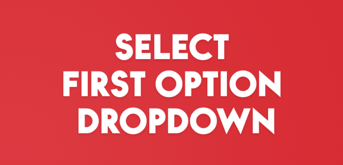 SELECT FIRST OPTION DROPDOWN