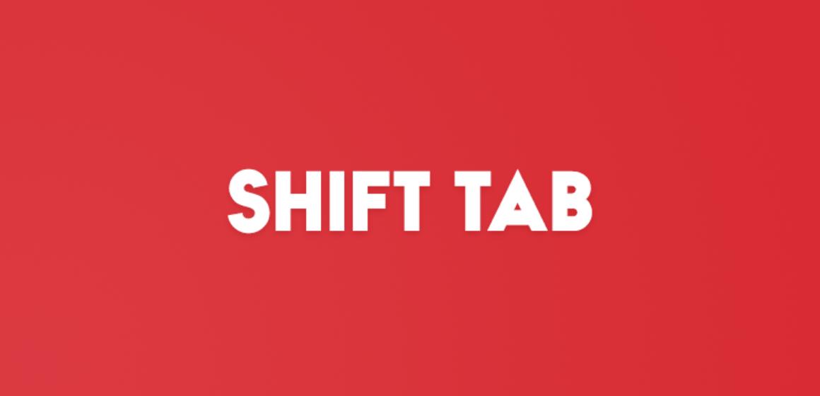 SHIFT TAB