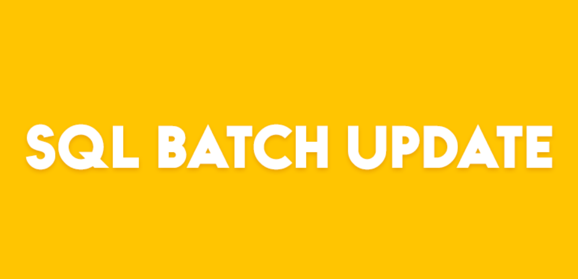 SQL BATCH UPDATE