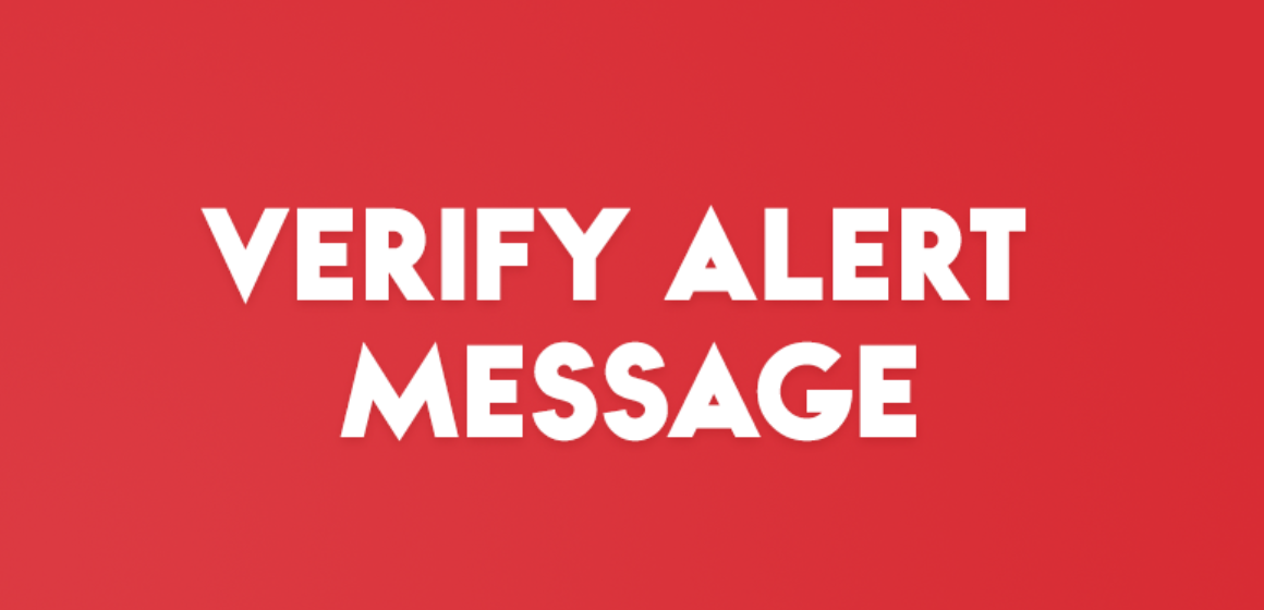 VERIFY ALERT MESSAGE