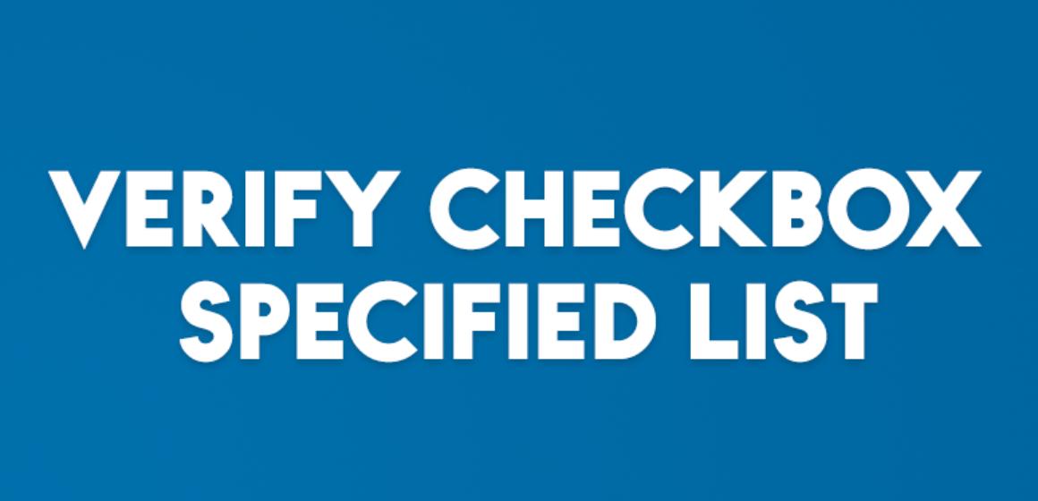 VERIFY CHECKBOX SPECIFIED LIST