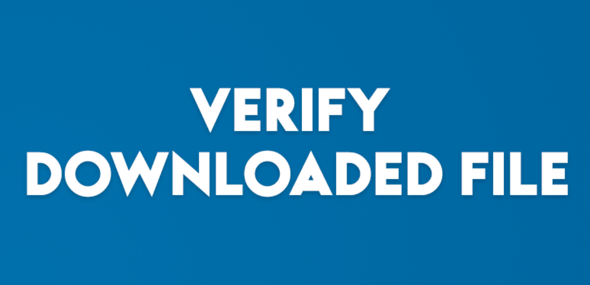 VERIFY DOWNLOADED FILE