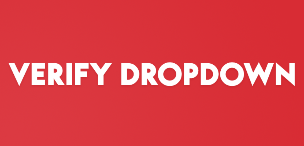 VERIFY DROPDOWN