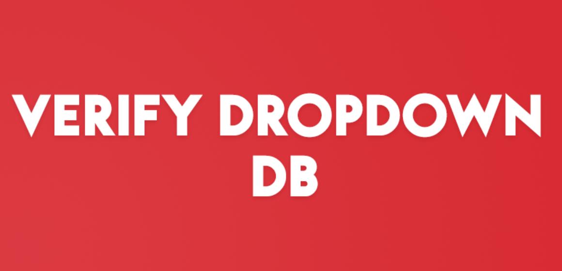 VERIFY DROPDOWN DB