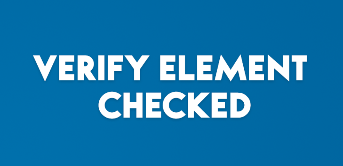 VERIFY ELEMENT CHECKED