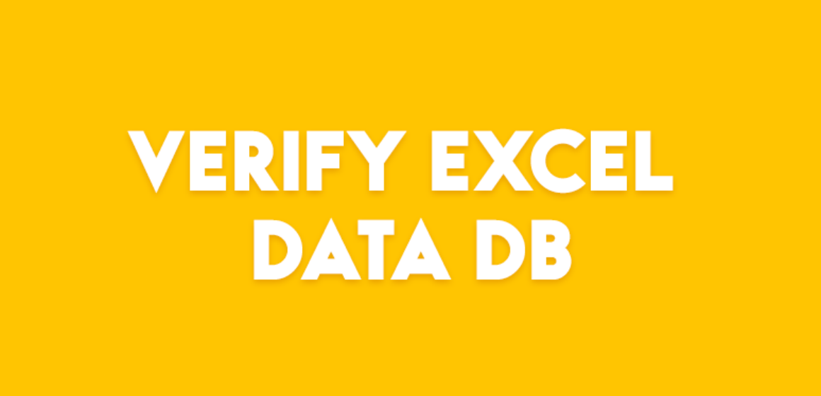 VERIFY EXCEL DATA DB
