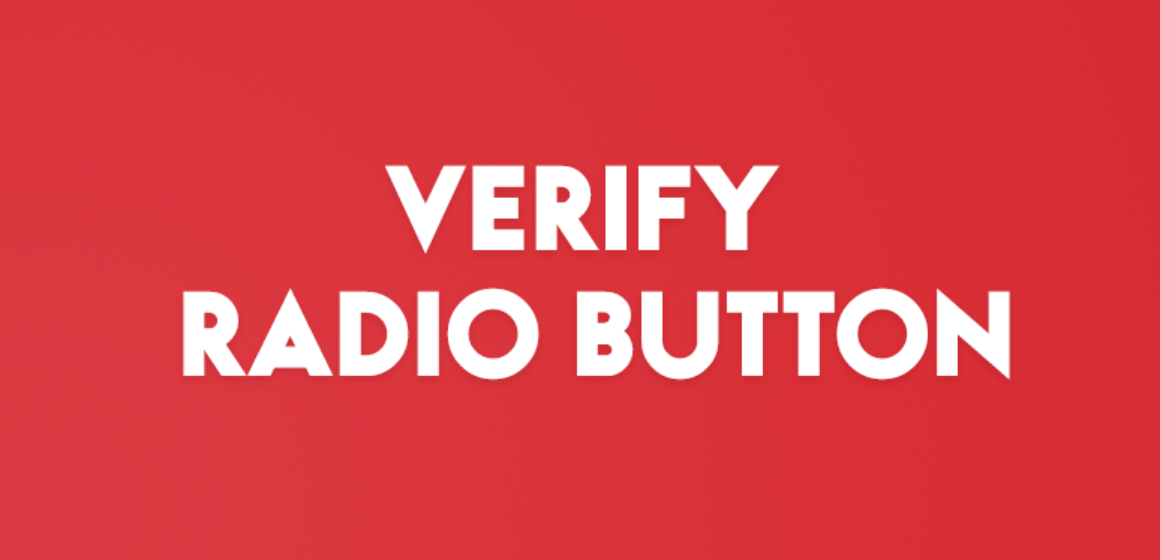 VERIFY RADIO BUTTON