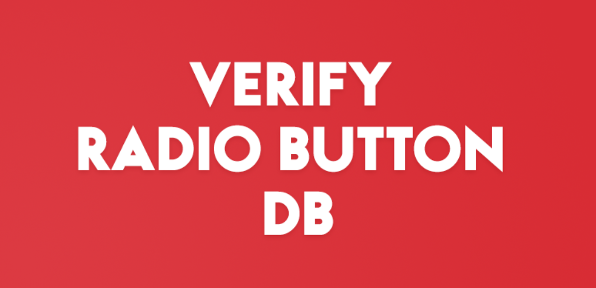 VERIFY RADIO BUTTON DB