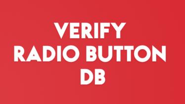 VERIFY RADIO BUTTON DB