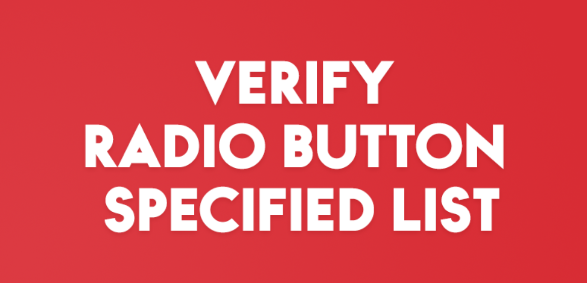 VERIFY RADIO BUTTON SPECIFIED LIST