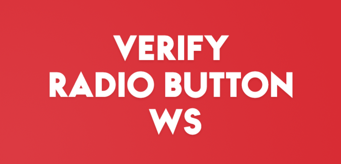 VERIFY RADIO BUTTON WS