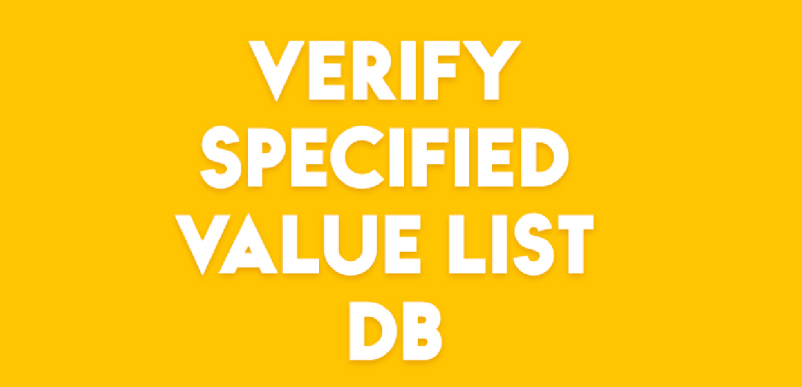 VERIFY SPECIFIED VALUE LIST DB