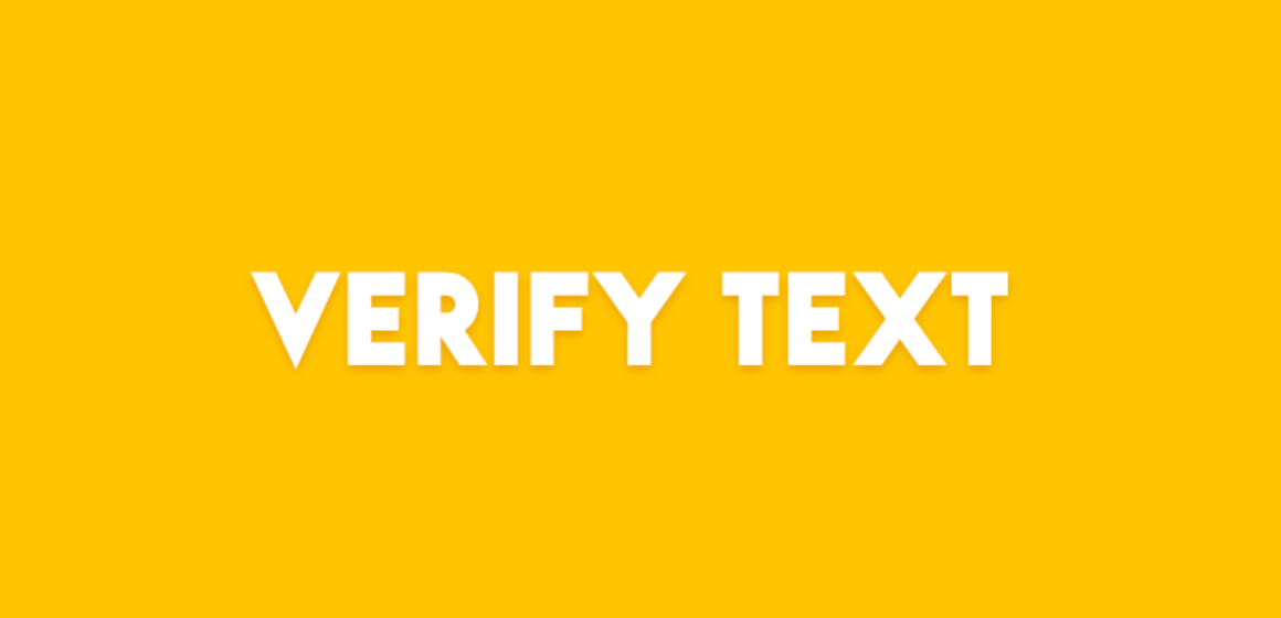 VERIFY TEXT
